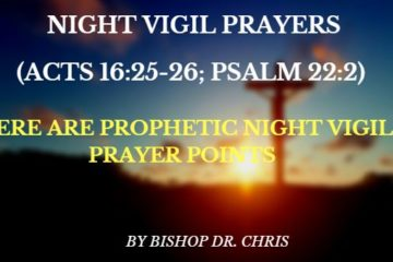 Night Vigil Prayer Points